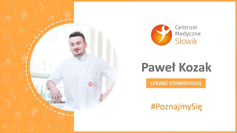 #Poznajmy się – dr Paweł Kozak